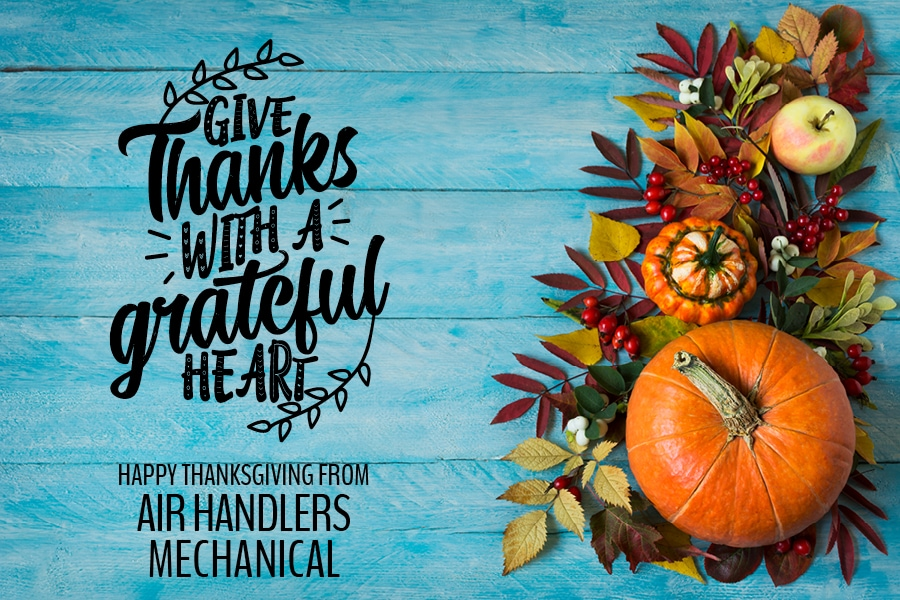 Happy thanksgiving from the Air Handlers Mechanical family.