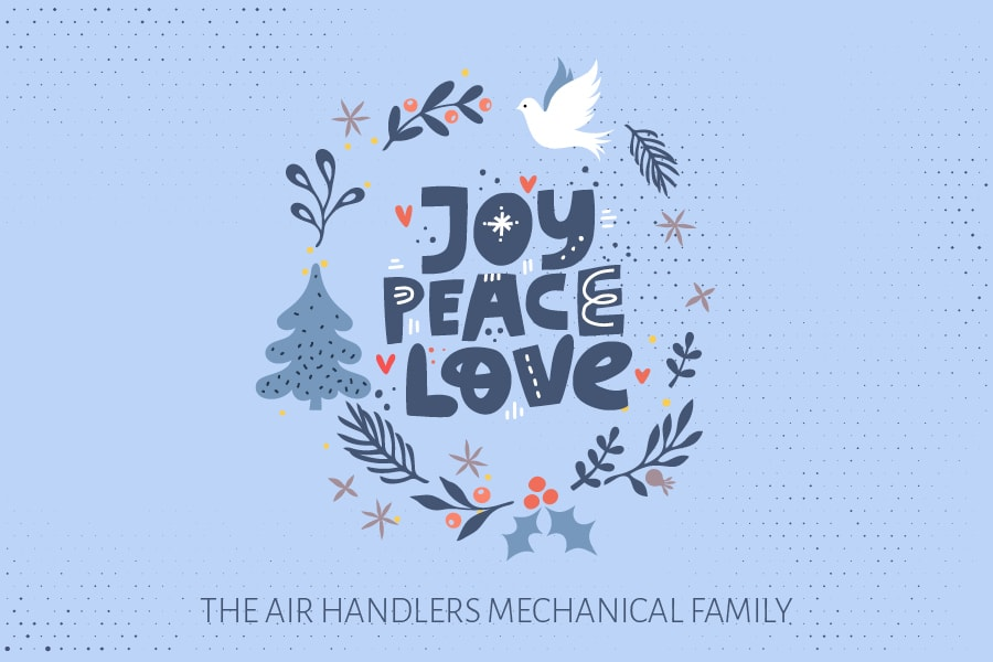 The Air Handlers family would like to wish everyone a holiday full of joy, peace, and love.