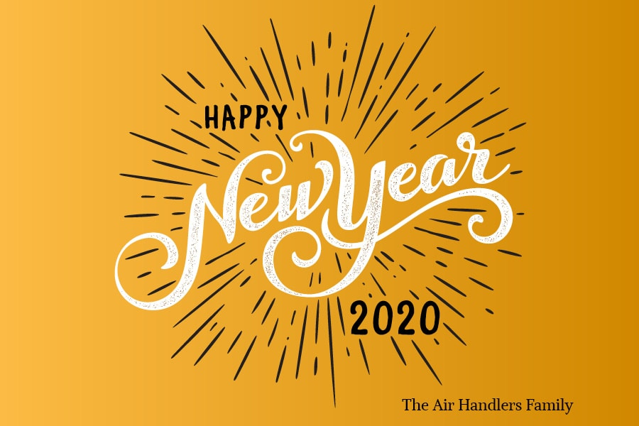 Happy new year from the air handlers mechanical family.